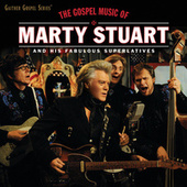 The Gospel Music Of Marty Stuart by Marty Stuart