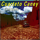 Cantando by Cuarteto Caney