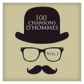 100 Chansons D'hommes Vol. 1 by Various Artists