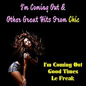 I'm Coming out & Other Great Hits from Chic von Chic