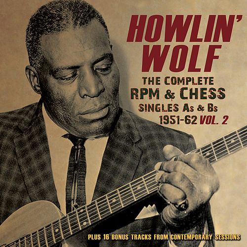 The Complete RPM & Chess Singles A's & B's 1951-62, Vol. 2 by Howlin' Wolf