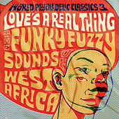 World Psychedelic Classics 3: Love's A Real Thing by Various Artists