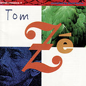Brazil Classics 4: The Best of Tom Zé by Tom Zé