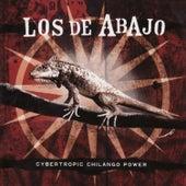 Cybertropic Chilango Power by Los De Abajo