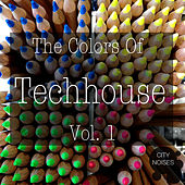 The Colors of Techhouse, Vol. 1 by Various Artists