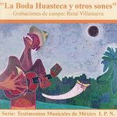 La Boda Huasteca Y Otros Sones by Rene Villanueva