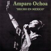 Hecho En Mexico by Amparo Ochoa