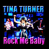 Rock Me Baby by Tina Turner