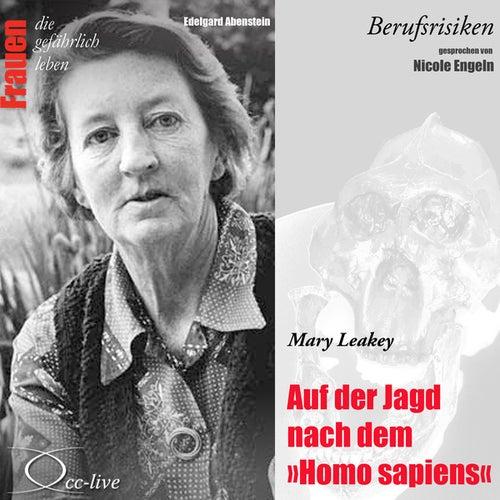 Berufsrisiken - Auf der Jagd nach dem Homo sapiens (Mary Leakey) von Nicole Engeln