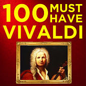 100 Must-Have Vivaldi Concertos and Baroque Songs: His Very Best Classical Pieces with The Four Seasons, Trumpets, Violins, Guitar, Choruses & More! by Various Artists
