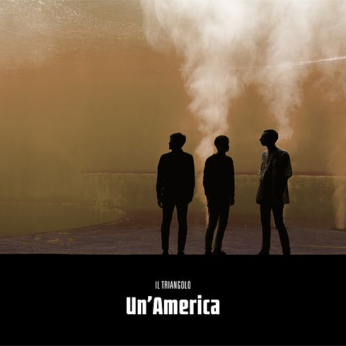 Un'America by Il Triangolo