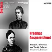 Die Erste - Prädikat Ausgezeichnet (Franziska Tiburtius und Emilie Lehmus, promovierte Ärztinnen) by Julia Fischer
