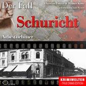 Truecrime - Arbeitnehmer (Der Fall Schuricht) by Claus Vester