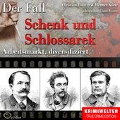 Truecrime - Arbeitsmarkt diversifiziert (Der Fall Schenk und Schlossarek) by Claus Vester