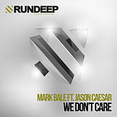 We Don't Care by Mark Bale