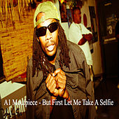 But First Let Me Take a Selfie - Single by A1 Moufpiece