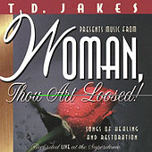Woman; Thou Art Loosed! von T.D. Jakes