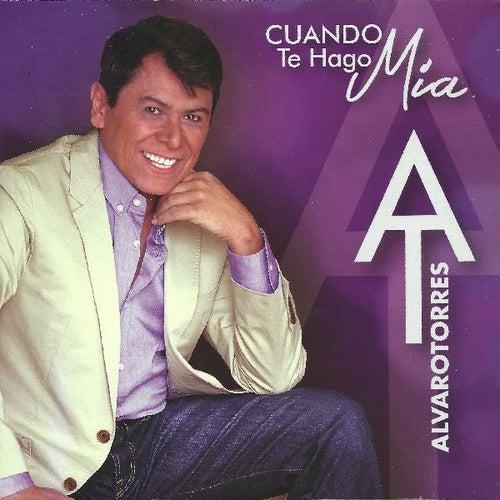 Cuando Te Hago Mia by Alvaro Torres