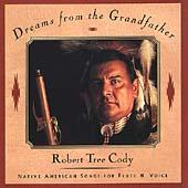 Dreams From The Grandfather by Robert Tree Cody
