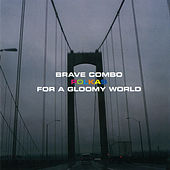 Polkas For A Gloomy World by Brave Combo