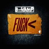 Fuck< by B-Hamp