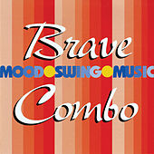 Mood Swing Music by Brave Combo