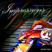 Piano Impressions, Vol. 2 by Kenio Fuke