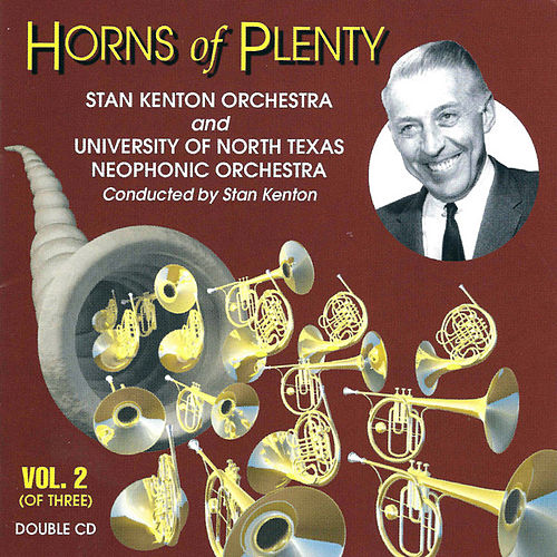 Horns Of Plenty Vol. 2 by Stan Kenton