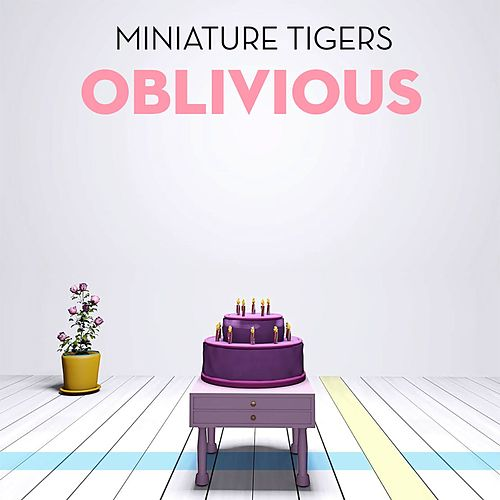 Oblivious von Miniature Tigers