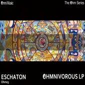 The Ohm Series: Ohmnivorous LP - EP by Eschaton