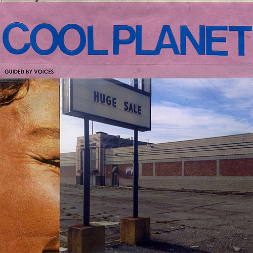 Cool Planet by Guided By Voices