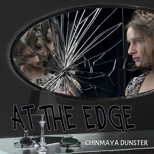 At the Edge by Chinmaya Dunster
