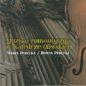 Muzyka romantyczna w Katedrze Oliwskiej. Romantic music in the Oliwa Cathedral by Roman Perucki