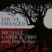 You've Changed by Michael Garrick