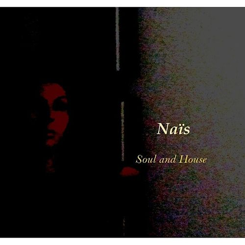 Soul and House by Naïs