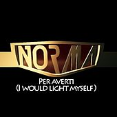 Per Averti (I Would Light Myself) by N.O.R.M.A.