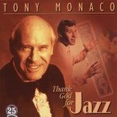 Thank God for Jazz by Tony Monaco