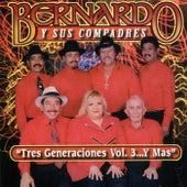 Tres Generaciones, Vol. 3... y Mas by Bernardo y sus Compadres