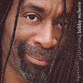 Beyond Words by Bobby McFerrin