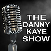 The Danny Kaye Show - Old Time Radio Show by Danny Kaye