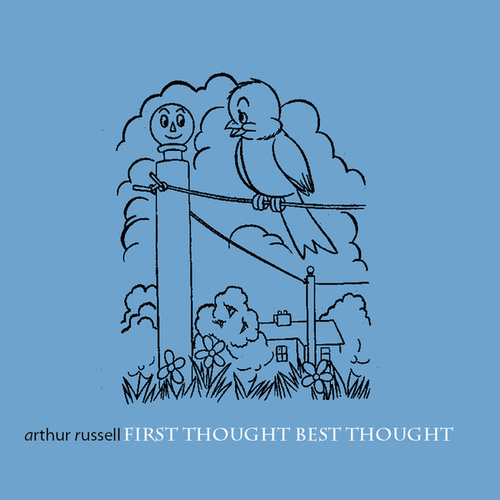 First Thought Best Thought by Arthur Russell