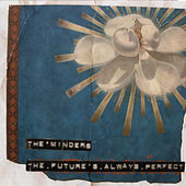 The Future's Always Perfect by Minders