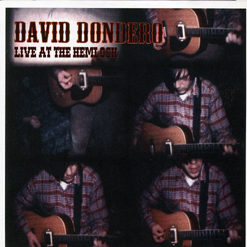 Live At The Hemlock by David Dondero