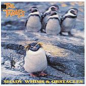 Shady Whims & Obstacles by The Tables