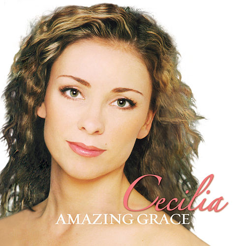Amazing Grace by Cecilia