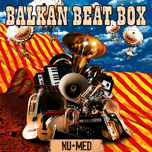 Nu Med by Balkan Beat Box