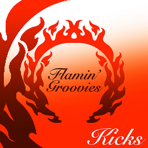 Kicks by The Flamin' Groovies
