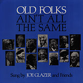 Old Folks Ain't All the Same by Joe Glazer