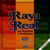 Raya Real Por Rumbas Y Sevillanas by Raya Real