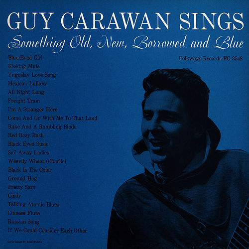 Guy Carawan Sings Something Old, New, Borrowed and Blue - Guy Carawan, Vol. 2 by Guy Carawan